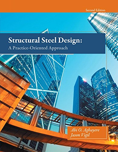 9780133418828: Structural Steel Design: A Practice-Oriented Approach