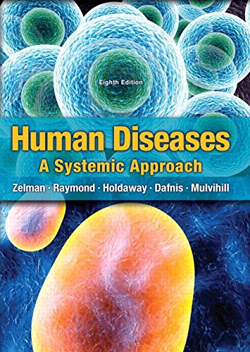 Human Diseases (8th Edition) (Human Diseases: A Systemic Approach ( Mulvihill)): Mark Zelman Ph.D.