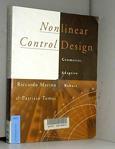 9780133426359: Nonlinear Control Design: Geometric, Adaptive and Robust
