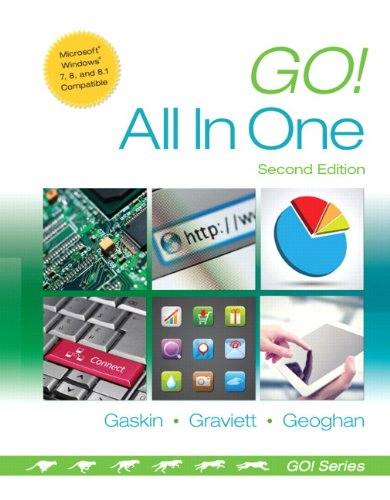 Go! All in One : Computer Concepts: Shelley Gaskin; Debra