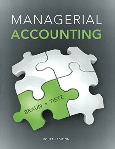 Managerial Accounting (4th Edition): Braun, Karen W.;