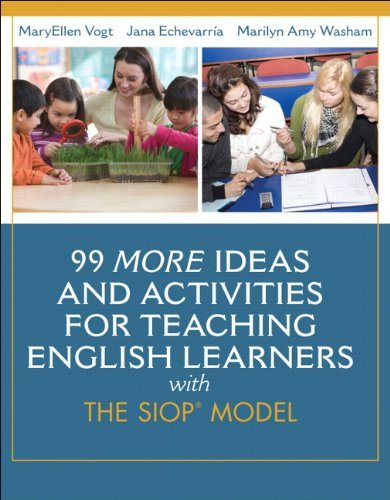 9780133431063: 99 MORE Ideas and Activities for Teaching English Learners with the SIOP Model (SIOP Series)