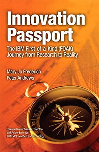 9780133438758: Innovation Passport: The IBM First-of-a-Kind (FOAK) Journey from Research to Reality (IBM Press)
