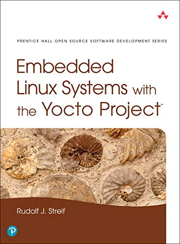 9780133443240: Embedded Linux Systems with the Yocto Project (Pearson Open Source Software Development Series)