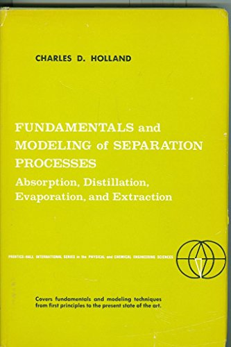 9780133443905: Fundamentals and Modelling of Separation Processes: Absorption, Distillation, Evaporation and Extraction (Physical & Chemical Engineering Science)