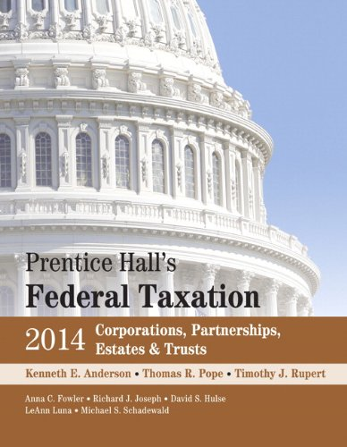 Prentice Hall's Federal Taxation 2014 Corporations, Partnerships,: Kenneth E. Anderson;