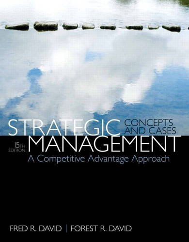 Strategic Management: A Competitive Advantage Approach, Concepts: David, Fred R.,
