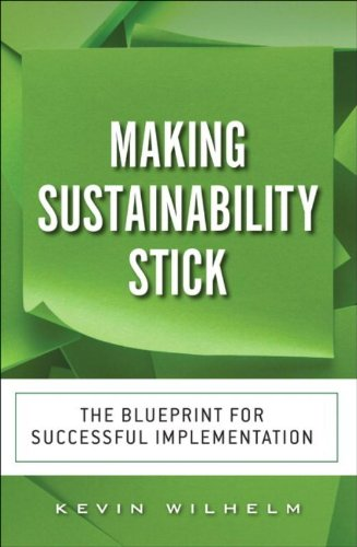 9780133445572: Making Sustainability Stick: The Blueprint for Successful Implementation