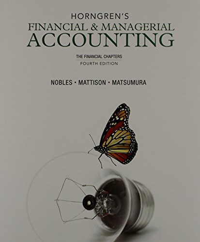 Horngren's Financial & Managerial Accounting, The Financial Chapters and NEW MyAccountingLab with Pearson eText -- Access Card Package (4th Edition) (0133447782) by Miller-Nobles, Tracie L.; Mattison, Brenda L.; Matsumura, Ella Mae