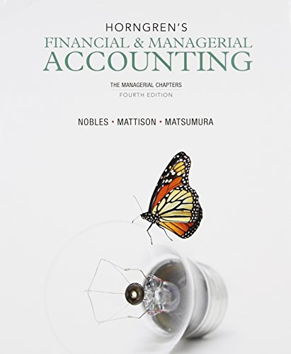 Horngren's Financial & Managerial Accounting, The Managerial Chapters and NEW ...