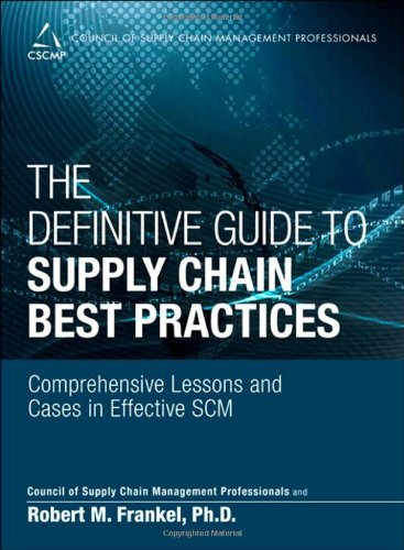 9780133448757: The Definitive Guide to Supply Chain Best Practices: Comprehensive Lessons and Cases in Effective SCM (Council of Supply Chain Management Professionals)