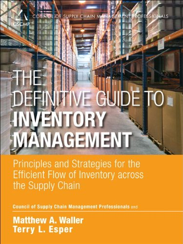 9780133448825: The Definitive Guide to Inventory Management: Principles and Strategies for the Efficient Flow of Inventory Across the Supply Chain (Council of Supply Chain Management Professionals)