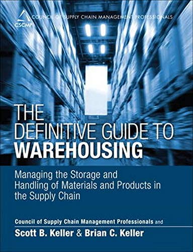9780133448900: The Definitive Guide to Warehousing: Managing the Storage and Handling of Materials and Products in the Supply Chain (Council of Supply Chain Management Professionals)