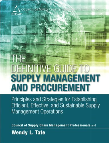 9780133449013: The Definitive Guide to Supply Management and Procurement: Principles and Strategies for Establishing Efficient, Effective, and Sustainable Supply Management Operations