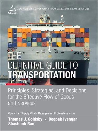 9780133449099: The Definitive Guide to Transportation: Principles, Strategies, and Decisions for the Effective Flow of Goods and Services (Council of Supply Chain Management Professionals)