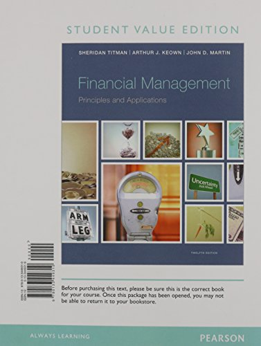 9780133449310: Financial Management: Principles and Applications, Student Value Edition (12th Edition)