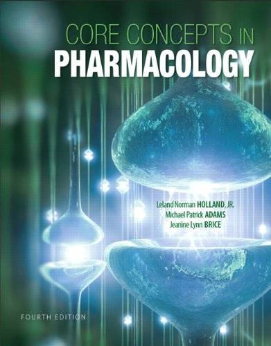Core Concepts in Pharmacology (4th Edition): Holland, Leland Norman;