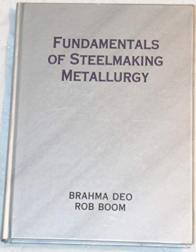 9780133453805: Fundamentals of Steelmaking Metallurgy