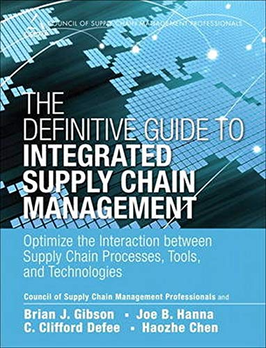 9780133453928: The Definitive Guide to Integrated Supply Chain Management: Optimize the Interaction Between Supply Chain Processes, Tools, and Technologies (Council of Supply Chain Management Professionals)