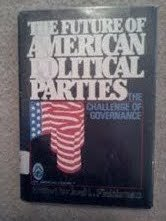 9780133455953: The Future of American Political Parties: The Challenge of Governance (American Assembly Series)