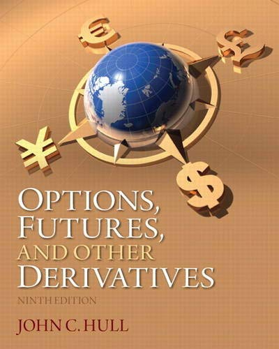 Options, Futures, and Other Derivatives (9th Edition): Hull, John C.