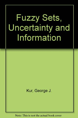 9780133456387: Fuzzy Sets, Uncertainty and Information