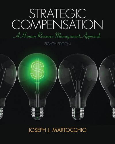 9780133457100: Strategic Compensation: A Human Resource Management Approach (8th Edition)