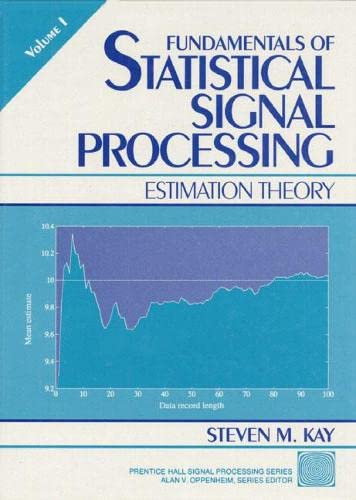 9780133457117: Fundamentals of Statistical Signal Processing: Estimation Theory