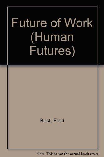 9780133459425: Future of Work (Human Futures)