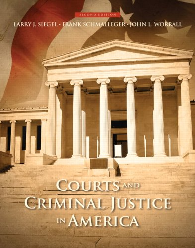 Courts and Criminal Justice in America (2nd: Siegel, Larry J.;