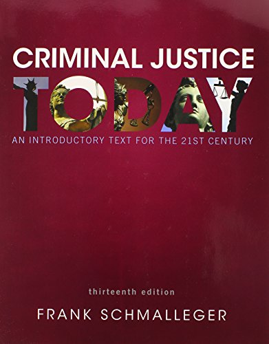 Criminal Justice Today: An Introductory Text for: Schmalleger, Frank