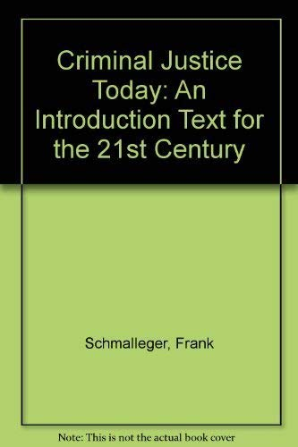 Criminal Justice Today: An Introductory Text for: Frank Schmalleger