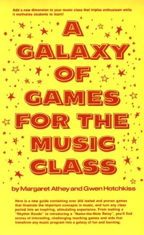 9780133460643: A Galaxy of Games for the Music Class