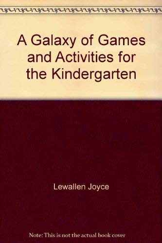 A galaxy of games and activities for the kindergarten: Lewallen, Joyce