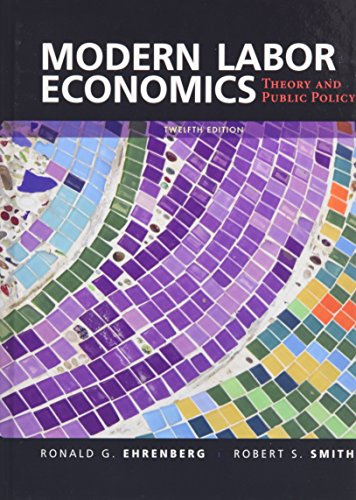 9780133462784: Modern Labor Economics: Theory and Public Policy (12th Edition)