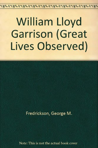 9780133468588: William Lloyd Garrison (Great Lives Observed)
