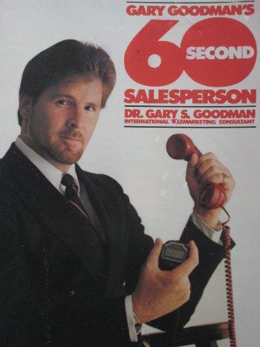 9780133468755: Gary Goodman's 60 Second Salesperson