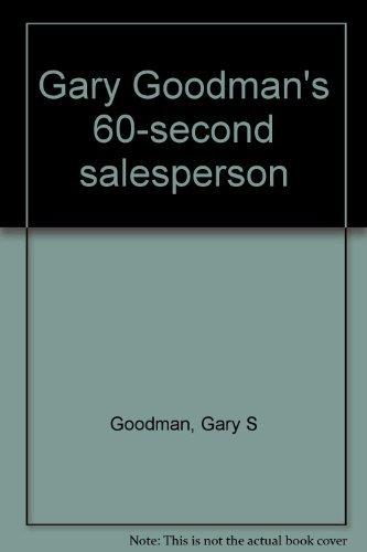 9780133468830: Gary Goodman's 60-second salesperson