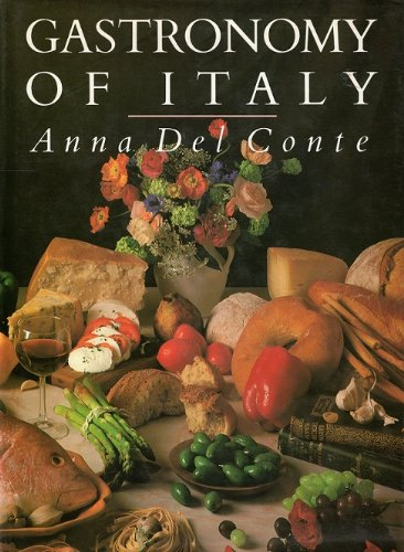 Gastronomy of Italy (0133469174) by Anna Del Conte