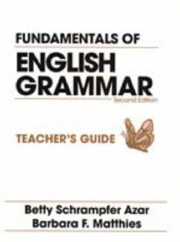 Fundamentals of English Grammar: Teacher's Guide: Azar, Betty Schrampfer; Matthies, Barbara F.