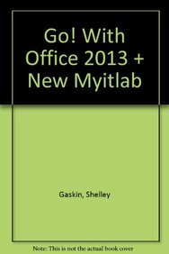 9780133472844: Go! with Office 2013 Volume 1 and New Myitlab