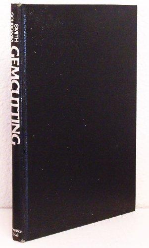 Gemcutting: A Lapidary Handbook: Smith, Edward Brinton; Schromm, April