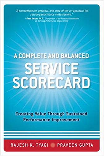 9780133480443: A Complete and Balanced Service Scorecard: Creating Value Through Sustained Performance Improvement