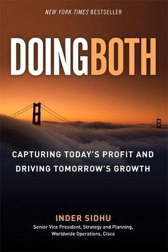 Doing Both: Capturing Today's Profit and Driving Tomorrow's Growth (paperback): Sidhu, ...