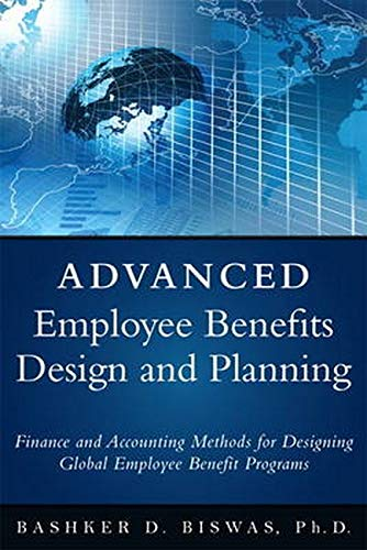 9780133481334: Employee Benefits Design and Planning: A Guide to Understanding Accounting, Finance, and Tax Implications