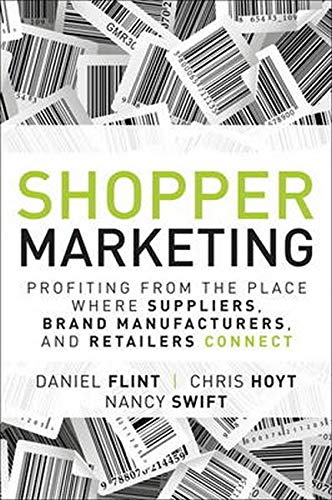 9780133481426: Shopper Marketing: Profiting from the Place Where Suppliers, Brand Manufacturers, and Retailers Connect