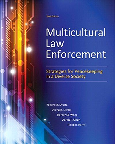 Multicultural Law Enforcement: Strategies for Peacekeeping in: Shusta M.P.A., Robert