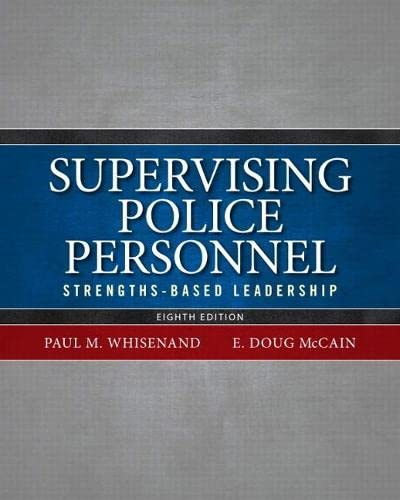 Supervising Police Personnel: Strengths-Based Leadership: Whisenand, Paul M.; McCain, E. Doug