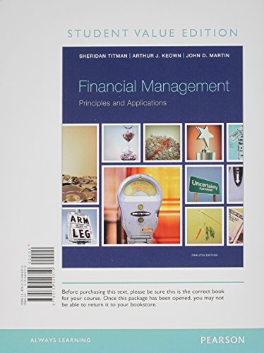 9780133485561: Financial Management: Principles and Applications, Student Value Edition Plus NEW MyFinanceLab with Pearson eText -- Access Card Package (12th Edition)