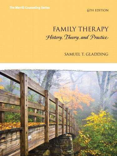 Family Therapy: History, Theory, and Practice (6th US Edition): Gladding, Samuel T.